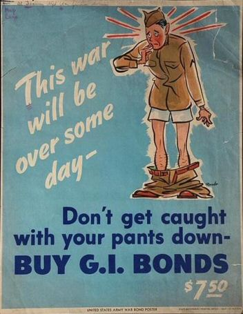 Poster: This war will be over someday.  Don't get caught with your pants down - Buy G.I. Bonds